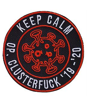 Keep Calm - Operation Clusterfuck '19 - '20 Lockdown Embroidery Iron On Patches Coronavirus Covid 19 Pandemic Jacket Badge Jeans Applique Bag Cap